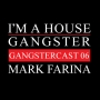 Artwork for Mark Farina - The Gangstercast #06