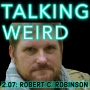 Artwork for Robert C. Robinson talks Legend Tripping, UFOs, Cryptids, Ghosts