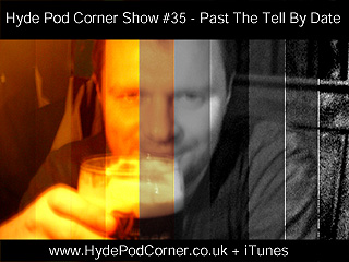 Hyde Pod Corner #35 - Past the Tell By Date