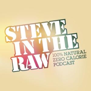 Steve In The Raw