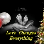 Artwork for Love Changes Everything V2 Christmas Day 2019