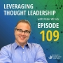 Artwork for Leveraging Thought Leadership With Peter Winick – Episode 109 - Linda Fisher Thornton