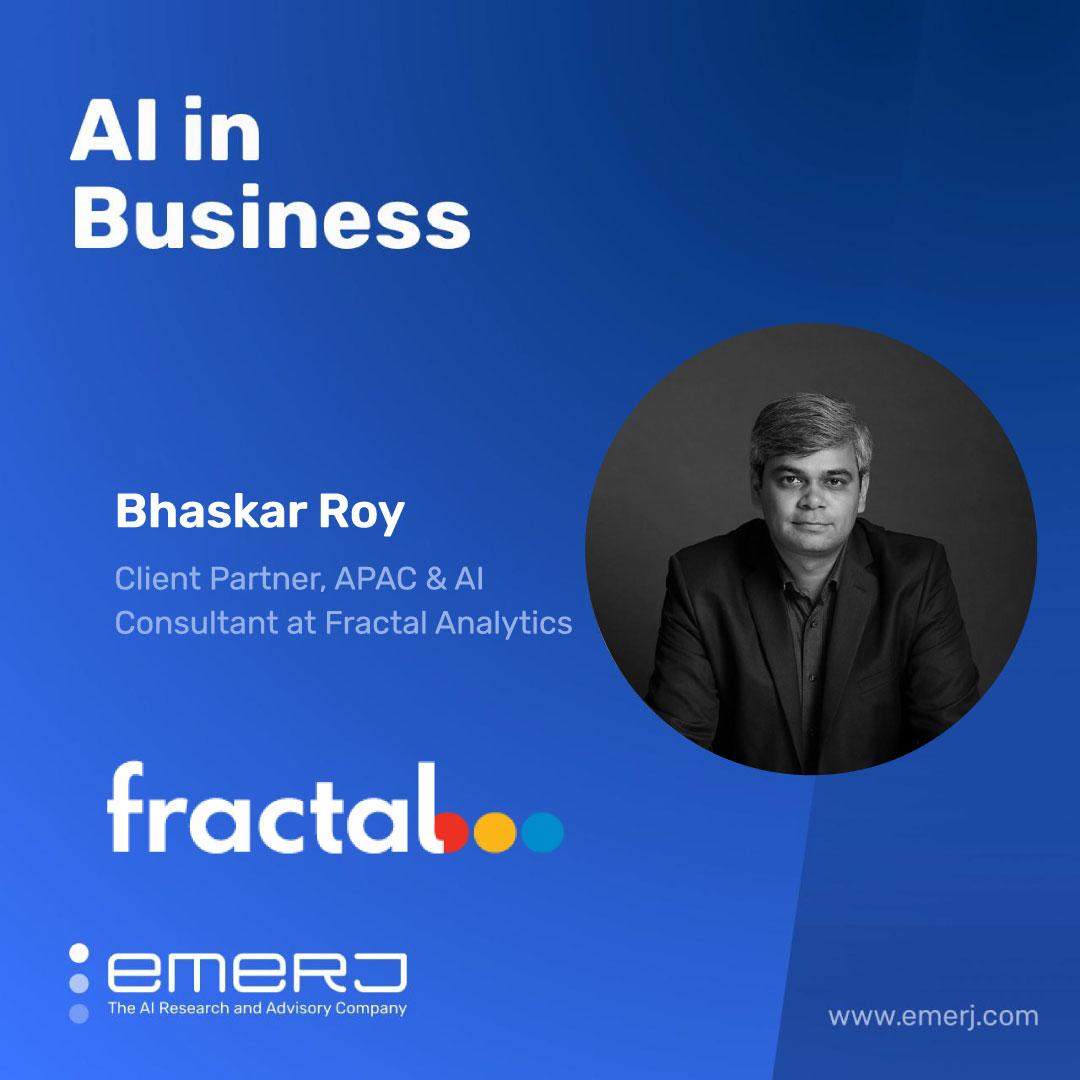How AI Adoption Differs from Analytics Adoption - with Bhaskar Roy of Fractal Analytics