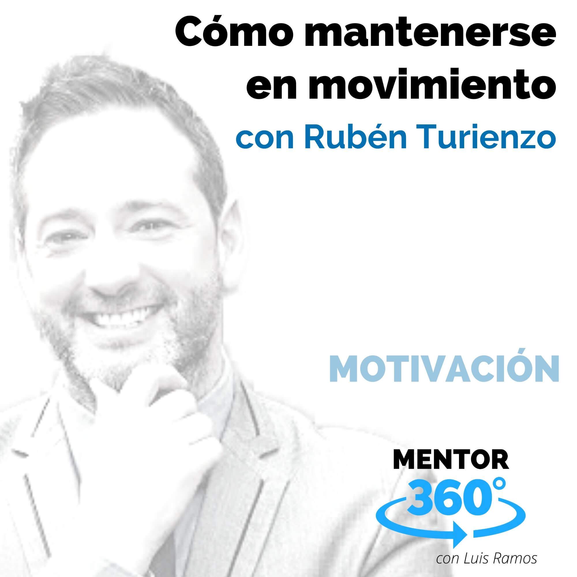 Cómo mantenerse en movimiento, con Rubén Turienzo - MOTIVACIÓN