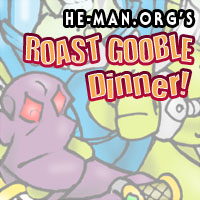 Episode 068 - He-Man.org's Roast Gooble Dinner