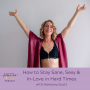 Artwork for How To Stay Sane Sexy And In Love During Hard Times with Harmony Scott