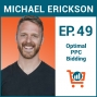 Artwork for Managing Profitable PPC Bids on Amazon (During a Crisis) with Michael Erickson, Ep #49