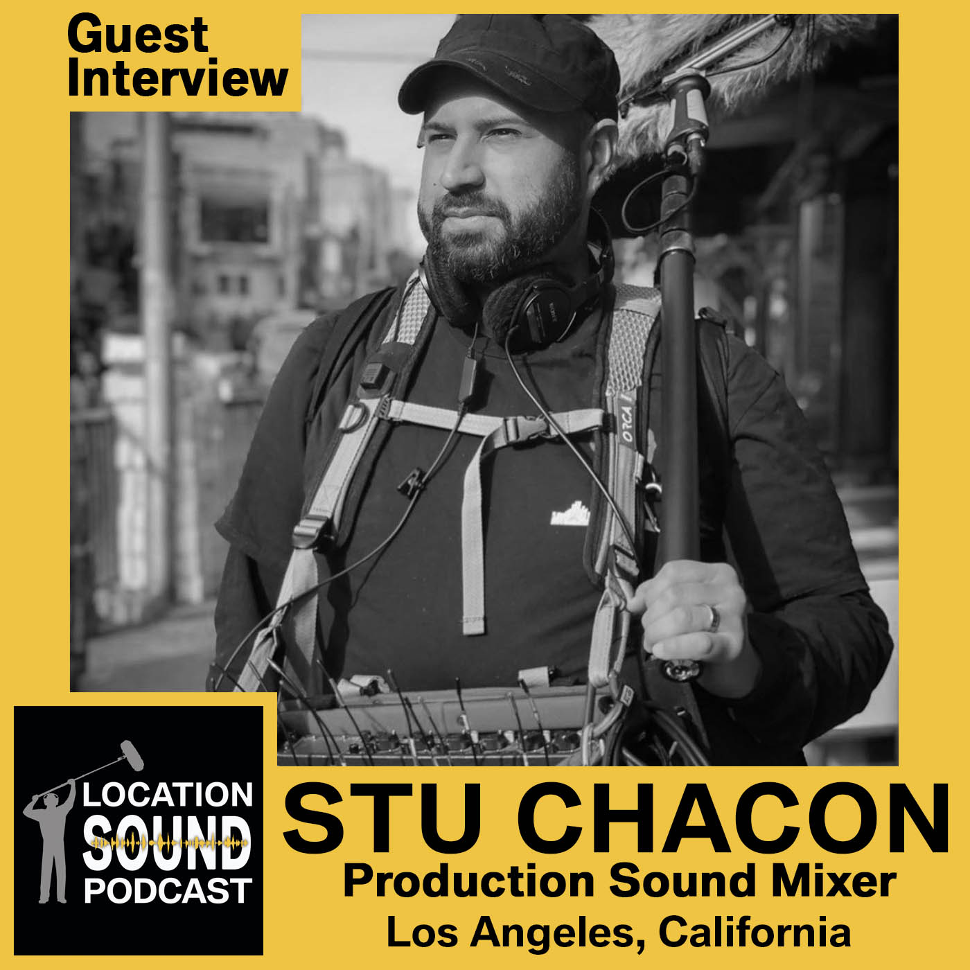 073 Stu Chacon - Production Sound Mixer based out of Los Angeles, California