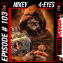 Artwork for 103 - Mikey 4 Eyes