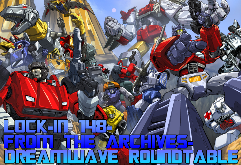 LOCK-IN 148 - FROMTHE ARCHIVES - DREAMWAVE ROUNDTABLE