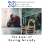 Artwork for The Fear of Having Anxiety