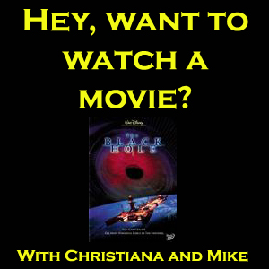 Hey, want to watch a Movie? #1: The Black Hole