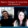 Artwork for Bigotry, Dialogue & Censorship - with Shannon Q