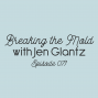Artwork for Ep. 071: Breaking the Mold with Jen Glantz
