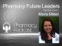 Artwork for Pharmacy Future Leaders - Maria Sibbel - Pharmacy Podcast Episode 488