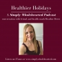 Artwork for #28 Happier Healthier Holidays | a conversation with health coach Heather Deese
