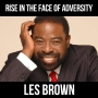 Artwork for Rise in the Face of Adversity w/ Les Brown