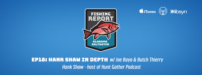 Alabama Saltwater Fishing Report - Ep.18 - Hank Shaw