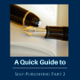 Artwork for Ep 128: A Quick Guide to Self-Publishing Part 2: Writing