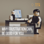 Artwork for Why Frustration Can Be Good For You