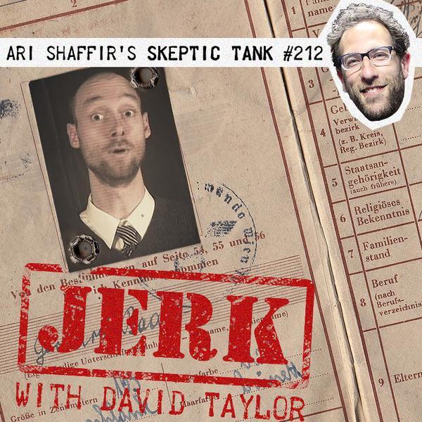#212: Jerk (@ThisDavidTaylor)
