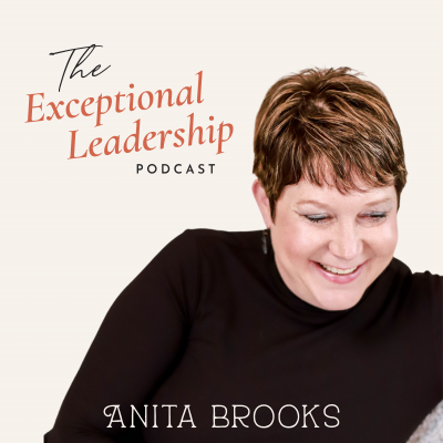 The Exceptional Leadership podcast with Anita Brooks show image