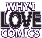 Why I Love Comics #145 Post Boston Comic Con show with George Amaru!