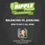 Artwork for Balancing vs Juggling: How to get it all done.