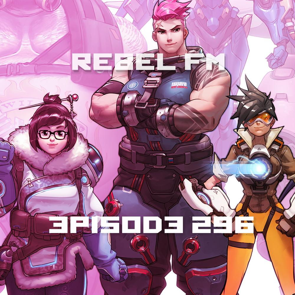 Rebel FM Episode 296 - 05/27/2016