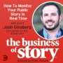 Artwork for #11: How To Monitor Your Public Story In Real Time with Josh Ginsberg
