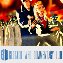 Doctor Who 1.10 - Blogtor Who Commentary