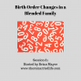 Artwork for 81: Birth Order Changes in a Blended Family