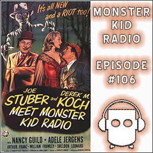 Monster Kid Radio #106 - Chekov's Invisibility Serum: Joe Stuber and Abbot and Costello Meet the Invisible Man