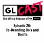 Artwork for Episode 26: Re-Branding Do's and Don'ts