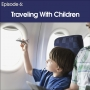 Artwork for #6 - Traveling with Children