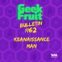 Artwork for Ep. 241: Bullletin #62: Keanaissance Man