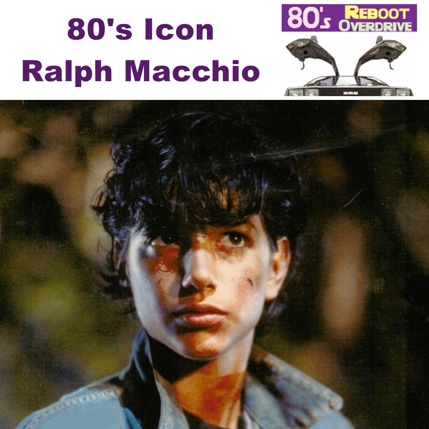 80's Icon Ralph Macchio