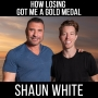 Artwork for How to Reach Your Ultimate Goal - with Shaun White