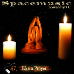 Spacemusic #47 Like a Prayer