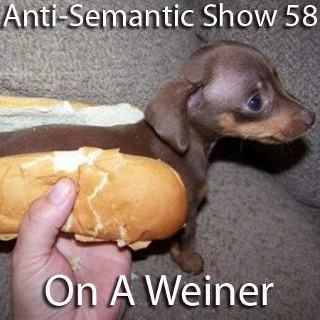 Episode 58 - On A Weiner