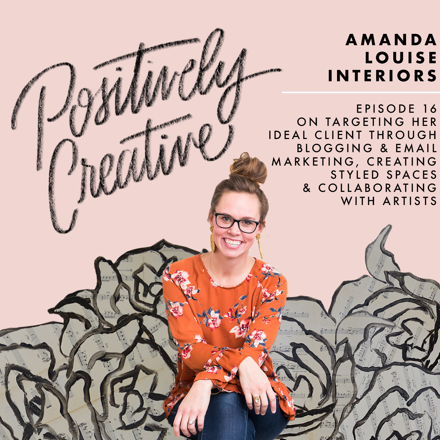 Artwork for 016 - Amanda Campbell of Amanda Louise Interiors on Targeting her Ideal Client through Email Marketing & Blogging, Creating Styled Spaces for her Customers, & Collaborating with Artists