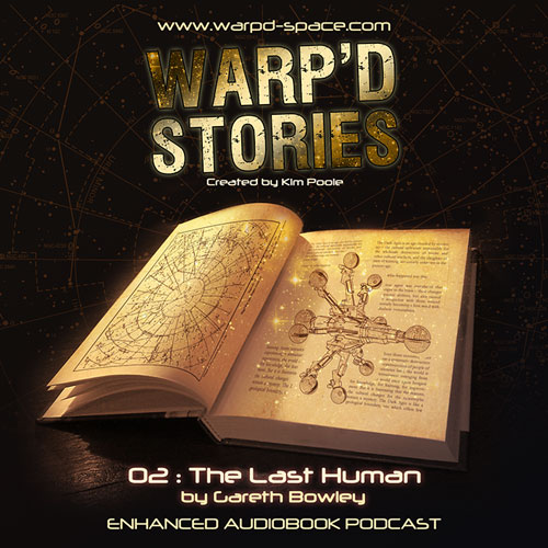 Warp'd Stories #2 - The Last Human