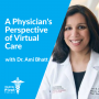 Artwork for A Physician's Perspective of Virtual Care