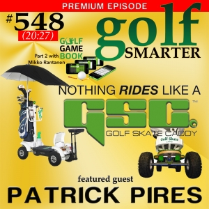 548 Premium: Golf Skate Caddy, the Newest Personal Golf Transport AND (Premium Episode) Golf Game Book - An App That's Like a Clubhouse in Your Pocket