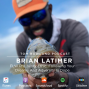 Artwork for #0028 - Brian Latimer - FLW Pro, Work Ethic, Following Your Dreams And Adversity Is Dope
