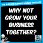 Artwork for Why Not Grow Your Business Together?