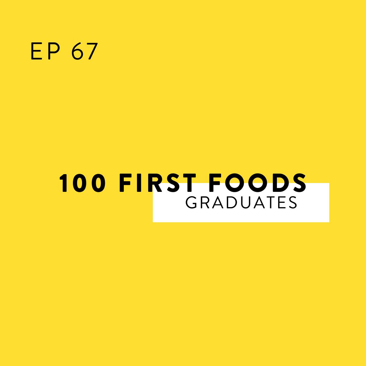 100 First Foods Graduates