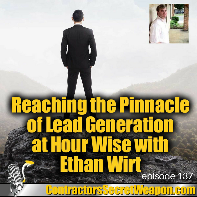 Reaching the Pinnacle of Lead Generation at Hour Wise with Ethan Wirt episode 137