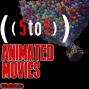 Artwork for 51 - Animated Movies - 5 to 1