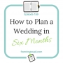 Artwork for #159 - How to Plan a Wedding in Six Months